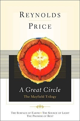 A Great Circle: The Mayfield Trilogy  by  Reynolds Price