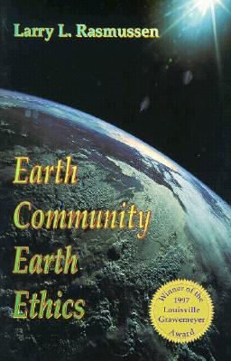 Earth-Honoring Faith: Religious Ethics in a New Key Larry L. Rasmussen