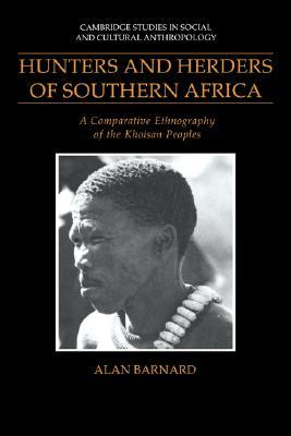 Hunters and Herders of Southern Africa: A Comparative Ethnography of the Khoisan Peoples Alan Barnard