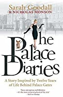 The Palace Diaries: A Story Inspired by Twelve Years Behind Palace Gates