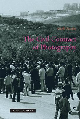 Civil Imagination: A Political Ontology of Photography Ariella Azoulay