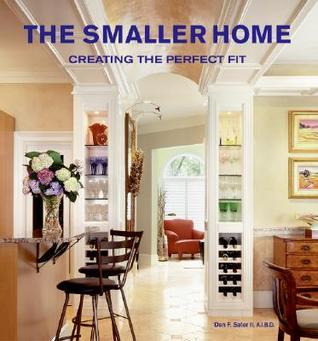 The Smaller Home  by  Dan F. Sater II