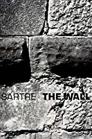 The Wall (Intimacy) and Other Stories