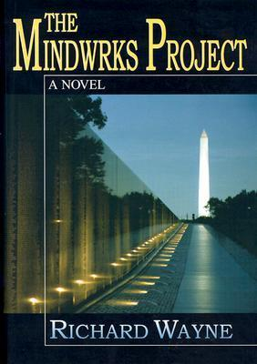 The Mindwrks Project Richard Wayne