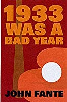 "Places of ""1933 Was a Bad Year (1985)"" by John Fante"