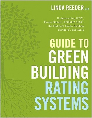 Guide To Rating Green Buildings (Wiley Series In Sustainable Design)  by  Linda Reeder