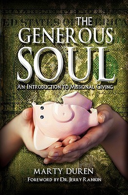The Generous Soul: An Introduction to Missional Giving Marty Duren