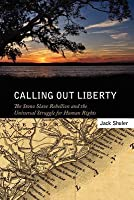 Calling Out Liberty: The Stono Slave Rebellion and the Universal Struggle for Human Rights