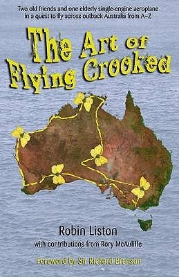 The Art Of Flying Crooked  by  Robin Liston