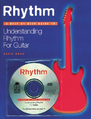 Rhythm: Step  by  Step Guide to Understanding Rhythm for Guitar by David Mead