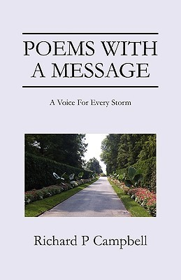 Poems with a Message: A Voice for Every Storm Richard P. Campbell