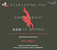Everything You Know about God Is Wrong, Volume 1: The Disinformation Guide to Religion