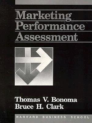 Marketing Performance Assessment  by  Thomas V. Bonoma