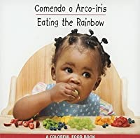 Eating the Rainbow (Babies Everywhere) (Portuguese Edition)