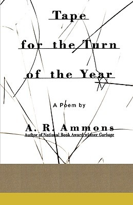 Tape for the Turn of the Year A.R. Ammons