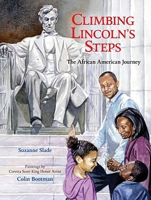 Climbing Lincolns Steps: The African American Journey Suzanne Buckingham Slade