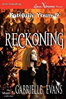 Reckoning (Fatefully Yours 9)