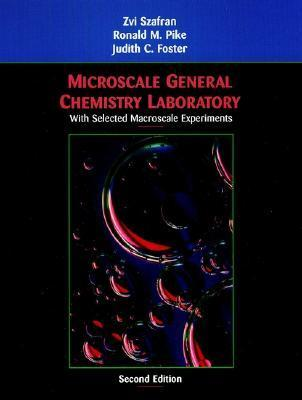 Microscale General Chemistry Laboratory: With Selected Macroscale Experiments Zvi Szafran