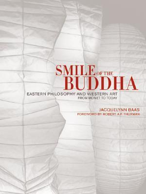 Smile of the Buddha: Eastern Philosophy and Western Art from Monet to Today Jacquelynn Baas