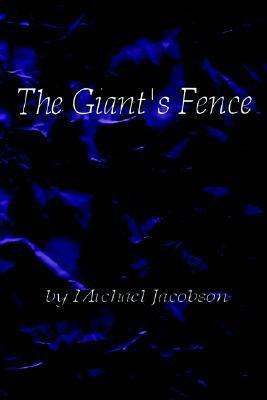 The Giants Fence  by  Michael  Jacobson