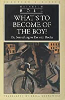 What's to Become of the Boy? Or, Something to Do with Books