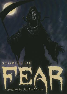 Stories of Fear  by  Michael Crow