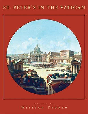 St. Peters in the Vatican  by  William Tronzo