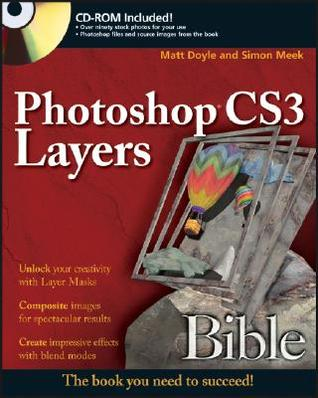Photoshop Cs3 Layers Bible [With CDROM]  by  Matt Doyle