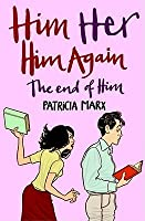 Him Her Him Again The End Of Him