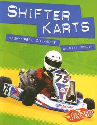 Shifter Karts: High-Speed Go-Karts  by  Matt Doeden