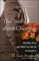 The Truth about Cheating: Why Men Stray and What You Can Do to Prevent It