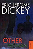 The Other Woman. Eric Jerome Dickey