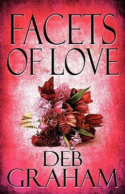 Facets of Love  by  Deb Graham