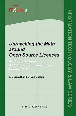 Unravelling the Myth Around Open Source Licences: An Analysis from a Dutch and European Law Perspective  by  Lucie Guibault