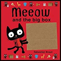 Meeow and the Big Box. Sebastien Braun