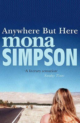 Anywhere But Here Mona Simpson