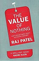 The Value Of Nothing: How To Reshape Market Society And Redefine Democray