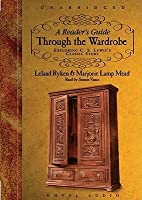 A Reader's Guide Through the Wardrobe: Exploring C.S. Lewis's Classic Story