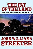 The Fat of the Land: The Story of an American Farm