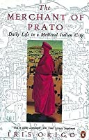 The Merchant of Prato: Daily Life in a Medieval Italian City