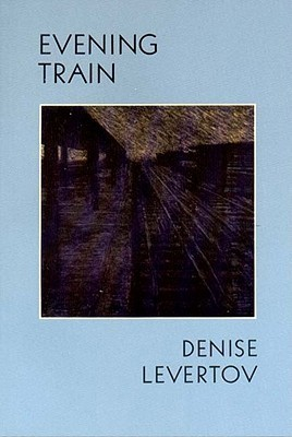 Evening Train: Poetry  by  Denise Levertov