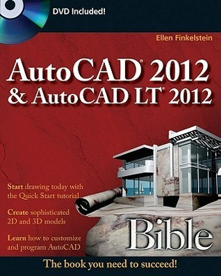 AutoCAD 2012 and AutoCAD LT 2012 Bible Ellen Finkelstein