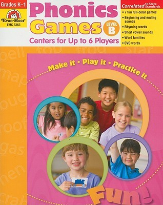 Phonics Games, Level B: Centers for Up to 6 Players, Grades K-1 Evan-Moor Educational Publishers