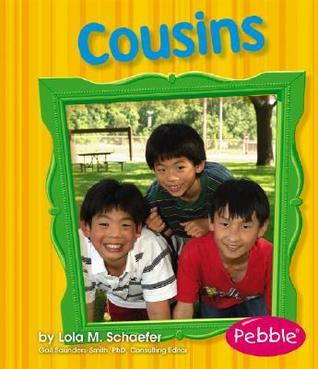 Cousins  by  Lola M. Schaefer
