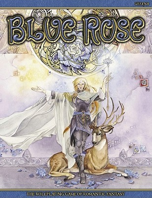Blue Rose: The Role Playing Game of Romantic Fantasy Jeremy Crawford