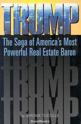 Trump: The Saga of Americas Most Powerful Real Estate Baron Jerome Tuccille