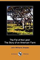 The Fat of the Land: The Story of an American Farm (Dodo Press)