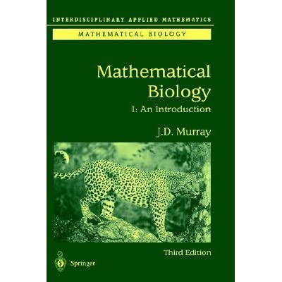 Mathematical Biology: I. An Introduction (Interdisciplinary Applied Mathematics) (Pt. 1)