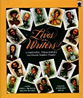 Lives of the Writers: Comedies, Tragedies, and What the Neighbors Thought