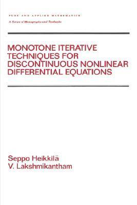 Monotone Iterative Techniques for Discontinuous Nonlinear Differential Equations  by  Seppo Heikkila